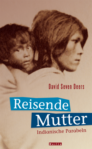 David Seven Deers - REISENDE MUTTER