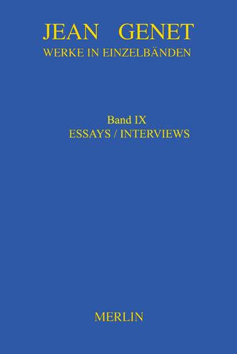 Jean Genet - WERKAUSGABE BAND IX - ESSAYS / INTERVIEWS